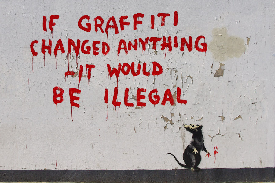banksy_if-graffiti-changed-anything-it-would-be-illegal_fitzrovia_London